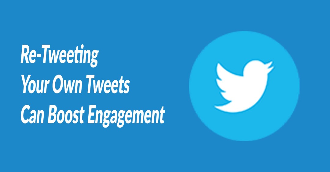Re-Tweeting Your Own Tweets Can Boost Engagement