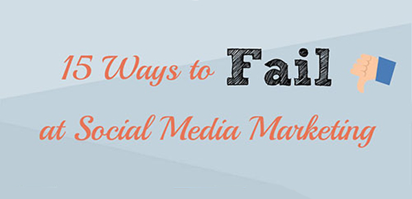 15 ways to fail at social media marketing, SMM, social media,
